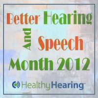 Better Hearing and Speech Month raises deaf, hearing loss and speech impairment awareness.