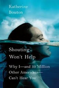 shouting won't help, hearing loss books, katherine bouton